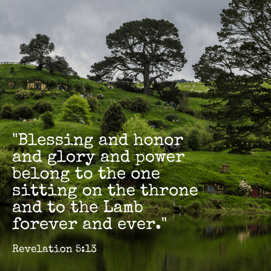 Blessing and honor and glory and power belong to the one sitting on the throne and to the Lamb forever and ever. Revelation 5:13 (NLT)