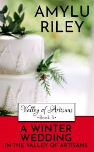 Book Cover of A Winter Wedding in the Valley of Artisans by AmyLu Riley