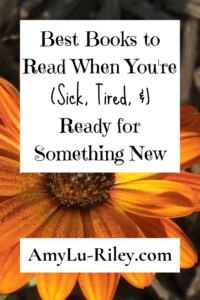 Best Books to Read When You're (Sick, Tired, &) Ready for Something New - AmyLu-Riley.com