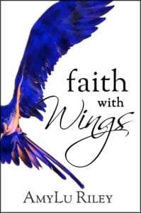 Faith with Wings by AmyLu Riley