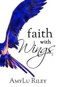 Faith with Wings by AmyLu Riley - Book Cover (JPG)